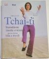 Tricia Yu - Tchaj-ťi  starodávné čínské cvičení