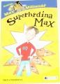 Wiebeová Trina - Superhrdina Max