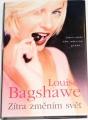 Bagshawe Louise - Zítra změním svět