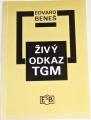 Beneš Edvard - Živý odkaz TGM