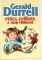 Durrell Gerald - Ptáci, zvířata a moji příbuzní