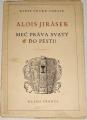 Jirásek Alois - Meč práva svatý do pěsti