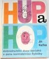 Kafka Jiří - Hup a Hop