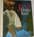 Král´ Fraňo - Jano