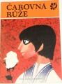 Motalová Ludmila - Čarovná růže