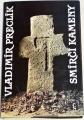 Preclík Vladimír - Smírčí kameny