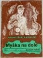 Rachlík František - Myška na dole