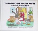 Urban Petr - S Pivrncem proti krizi