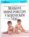 Vojta Václav - Mozkové hybné poruchy v kojeneckém věku