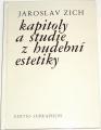 Zich Jaroslav - Kapitoly a studie z hudební estetiky