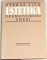Zich Otakar - Estetika dramatického umění