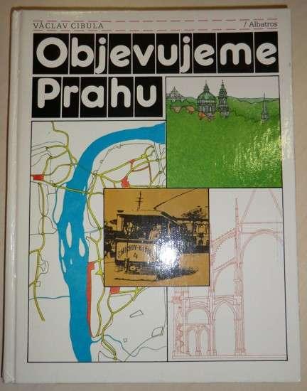 Cibula Václav - Objevujeme Prahu