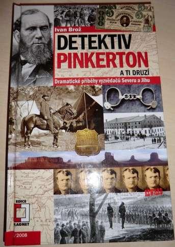 Brož Ivan - Detektiv Pinkerton a ti druzí