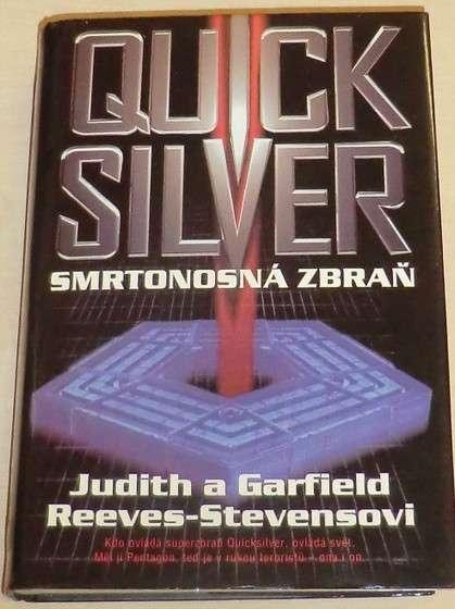 Reeves-Stevensovi J. a G - Quicksilver / Smrtonosná zbraň