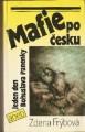 Frýbová Zdena - Mafie po česku