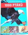 1000 ptáků - Nejhezčí a nejznámější ptáci všech kontinentů