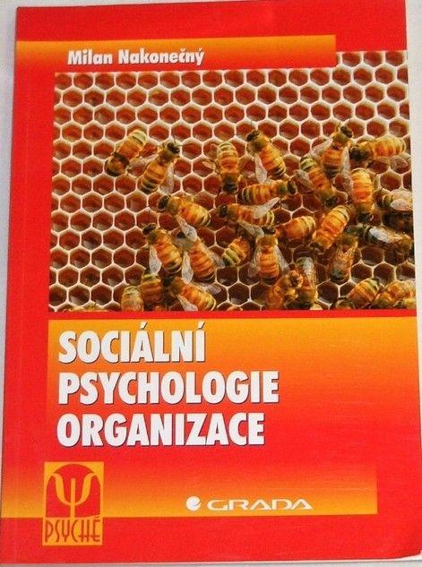 Nakonečný Milan - Sociální psychologie organizace