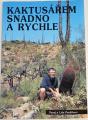 Pavlíčkovi Pavel a Lída - Kaktusářem snadno a rychle