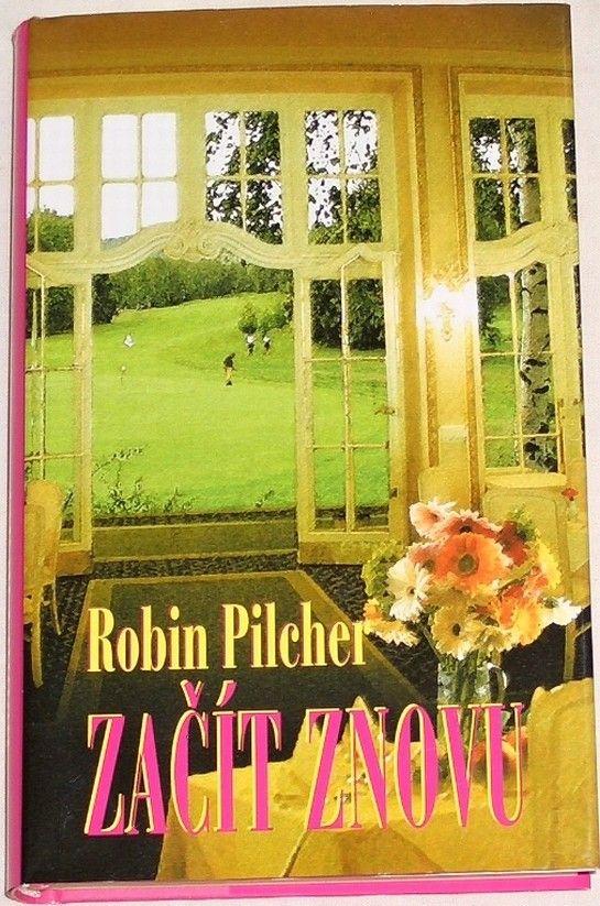Pilcher Robin - Začít znovu