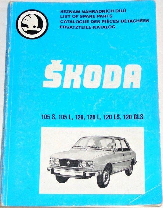 Seznam náhradních dílů - Škoda 105 S, 105 L, 120, 120 L, 120 LS, 120 GLS