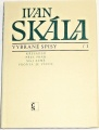 Skála Ivan - Vybrané spisy 1