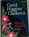 Clarková Carol Higgins - Mrtvá na pláži