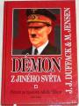 Duffack J. J. , Jensen M. - Démon z jiného světa - Pátrání po tajemství Adolfa Hitlera