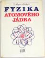 Mayer-Kuckuk T. - Fyzika atomového jádra