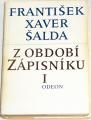 Šalda F. X. - Z období zápisníku I.
