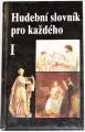 Vysloužil Jiří - Hudební slovník pro každého I.
