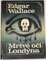 Wallace Edgar - Mrtvé oči Londýna