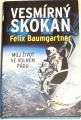 Baumgartner Felix - Vesmírný skokan