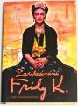 Bravermanová Kate - Zaříkávání Fridy K.
