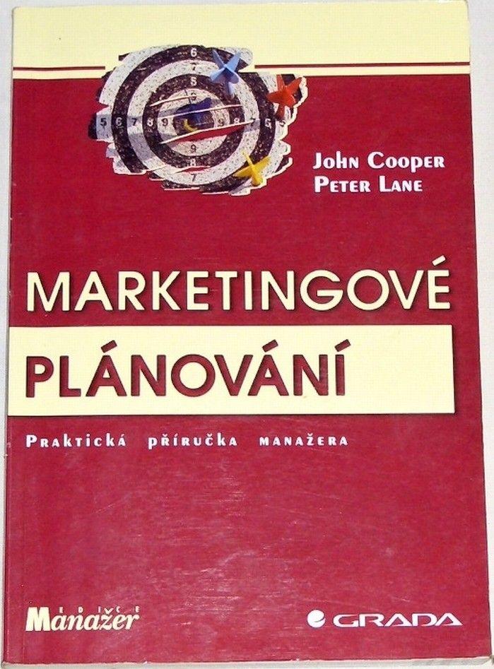 Cooper John, Lane Peter - Marketingové plánování