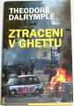 Dalrymple Theodore - Ztracení v ghettu