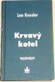 Kessler Leo - Krvavý kotel
