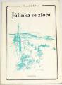 Kolda František - Jůlinka se zlobí