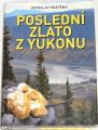 Kratěna Jaroslav - Poslední zlato z Yukonu