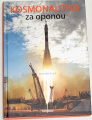 Kužel Stanislav - Kosmonautika za oponou