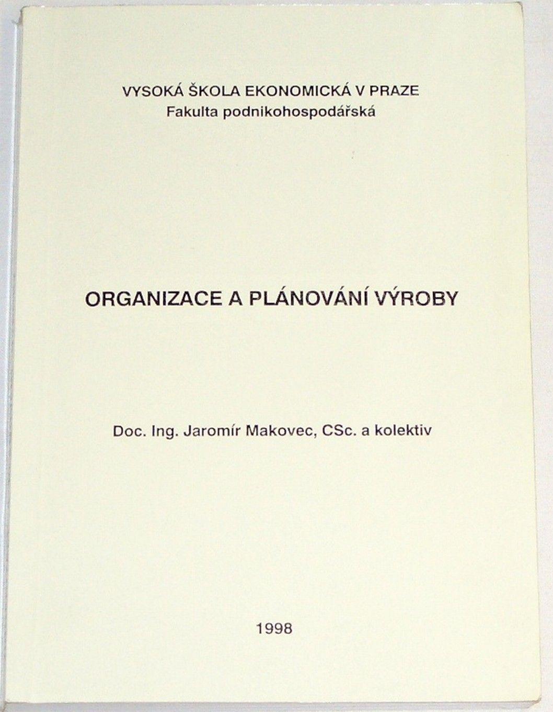 Makovec Jaromír - Organizace a plánování výroby