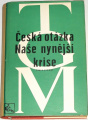 Masaryk T. G. - Česká otázka, naše nynější krise