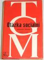 Masaryk T. G. - Otázka sociální, svazek první