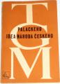 Masaryk T. G. - Palackého idea národa českého