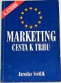 Světlík Jaroslav - Marketing: Cesta k trhu