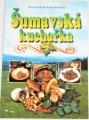 Rožnovský František - Šumavská kuchařka