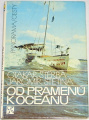 Štěrba Otakar, Štětina Jaromír - Od pramenů k oceánu