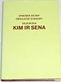 Stručné dějiny revoluční činnosti soudruha Kim Ir Sena