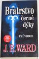 Ward J. R. - Bratrstvo černé dýky
