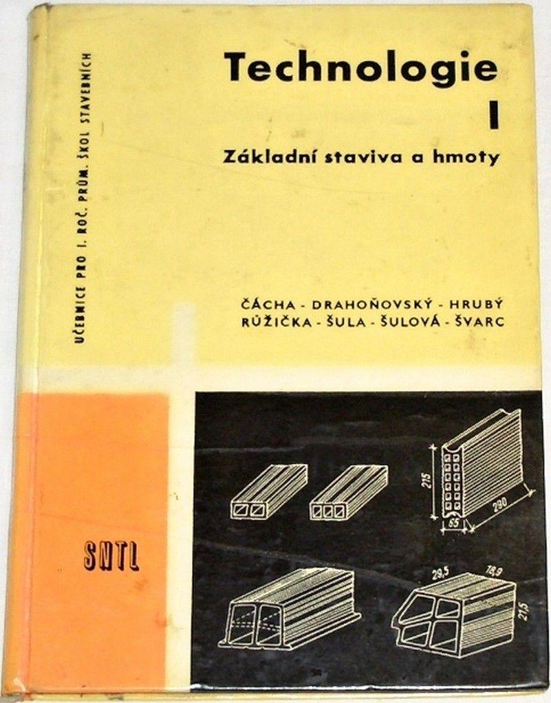 Čácha, Drahoňovský - Technologie I. Základní staviva a hmoty