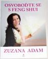 Adam Zuzana - Osvoboďte se s feng shui